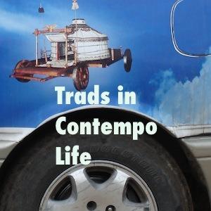 Trads in Contempo Life