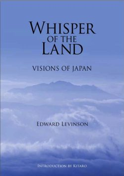 Whisper of the Land—Visions of Japan by Edward Levinson