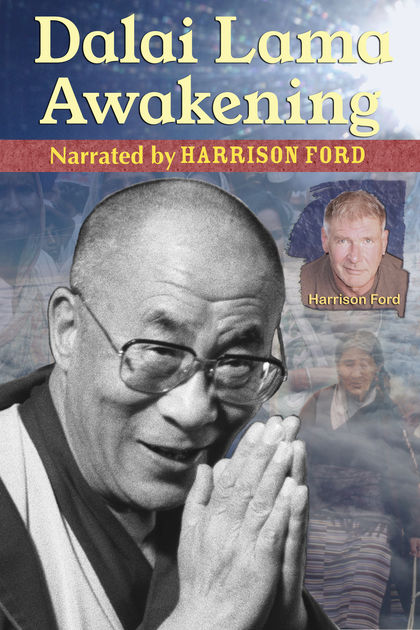 Dalai Lama Awakening narrated by Harrison Ford