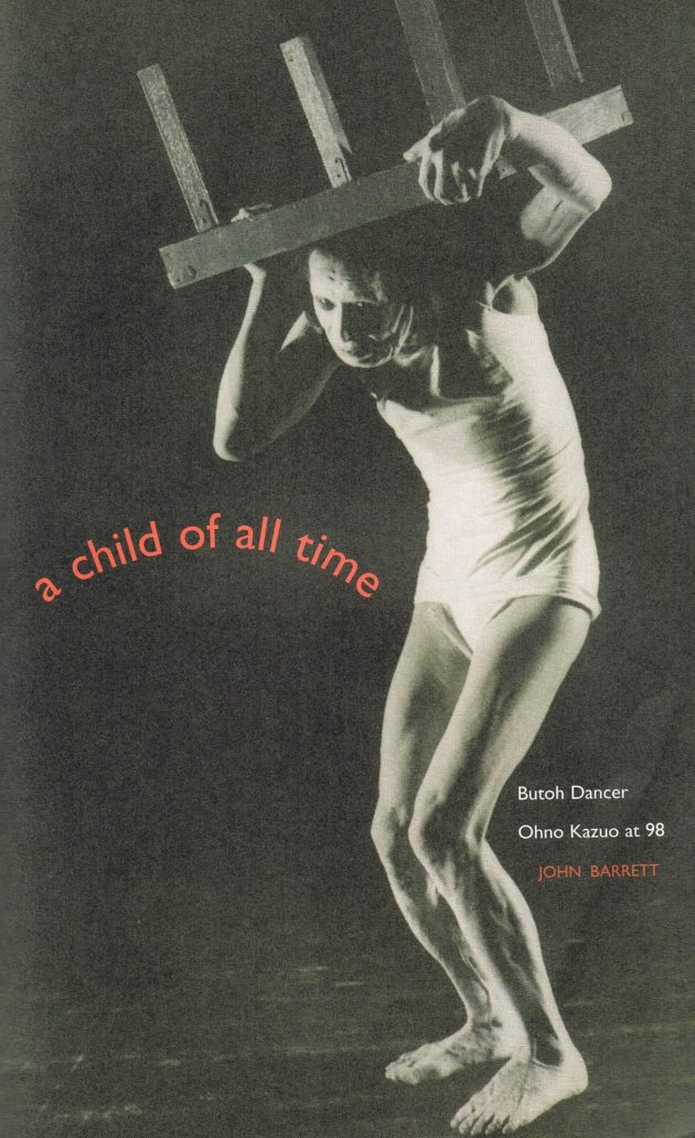 A Child of All Time: Butoh Dancer Ohno Kazuo at 98 | Kyoto
