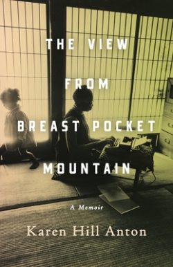 The View From Breast Pocket Mountain A Memoir